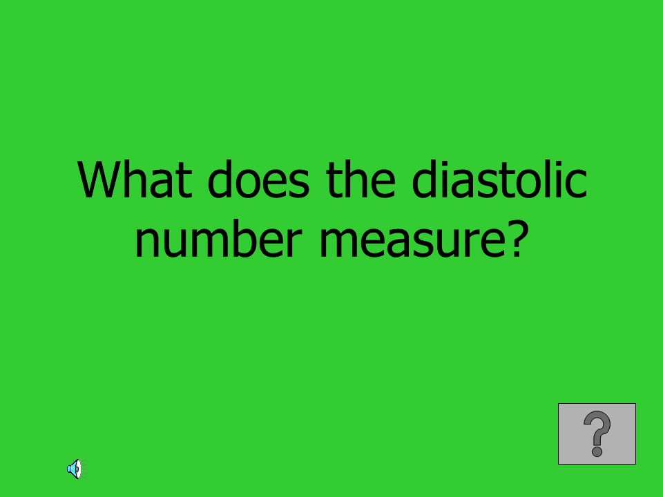 What does the diastolic number measure