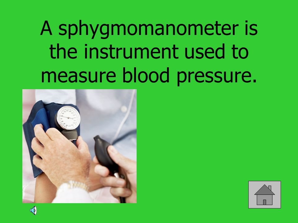 A sphygmomanometer is the instrument used to measure blood pressure.