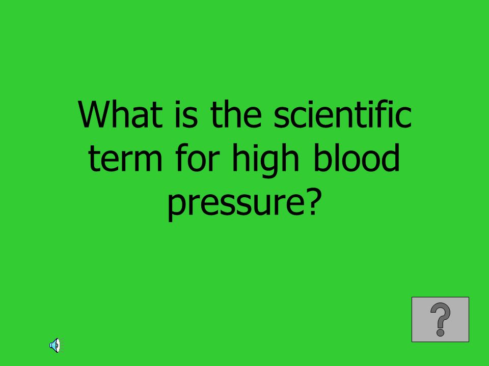 What is the scientific term for high blood pressure