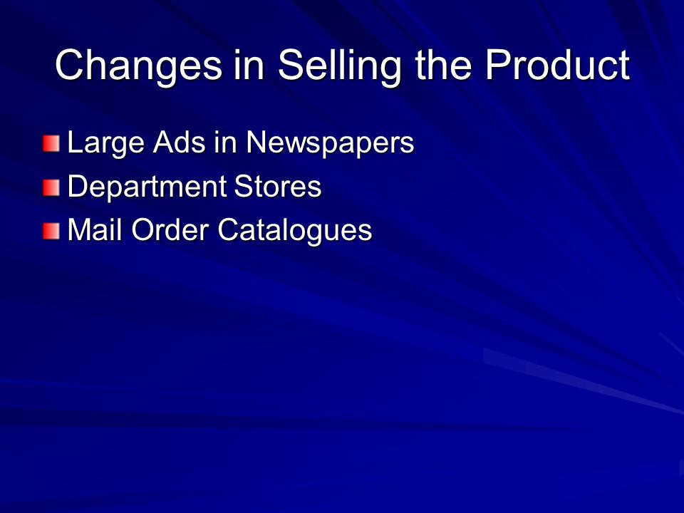 Changes in Selling the Product
