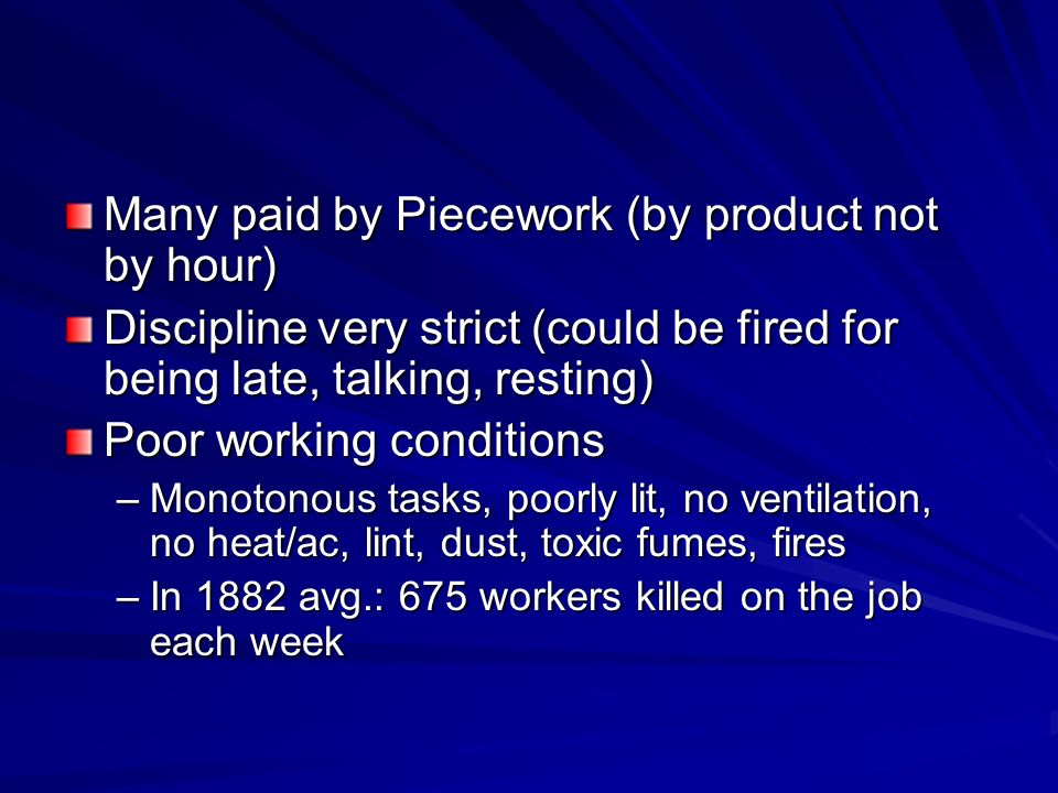 Many paid by Piecework (by product not by hour)