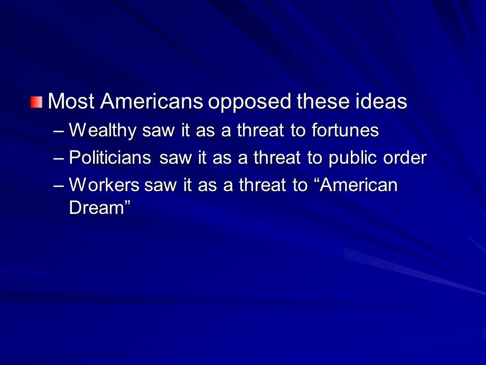 Most Americans opposed these ideas