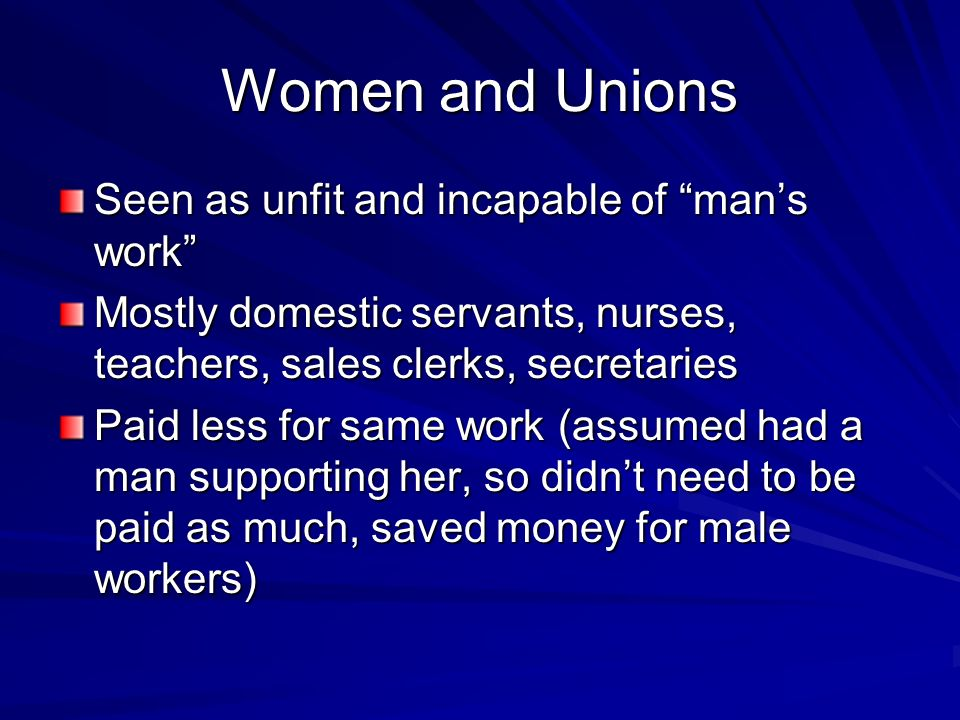 Women and Unions Seen as unfit and incapable of man's work