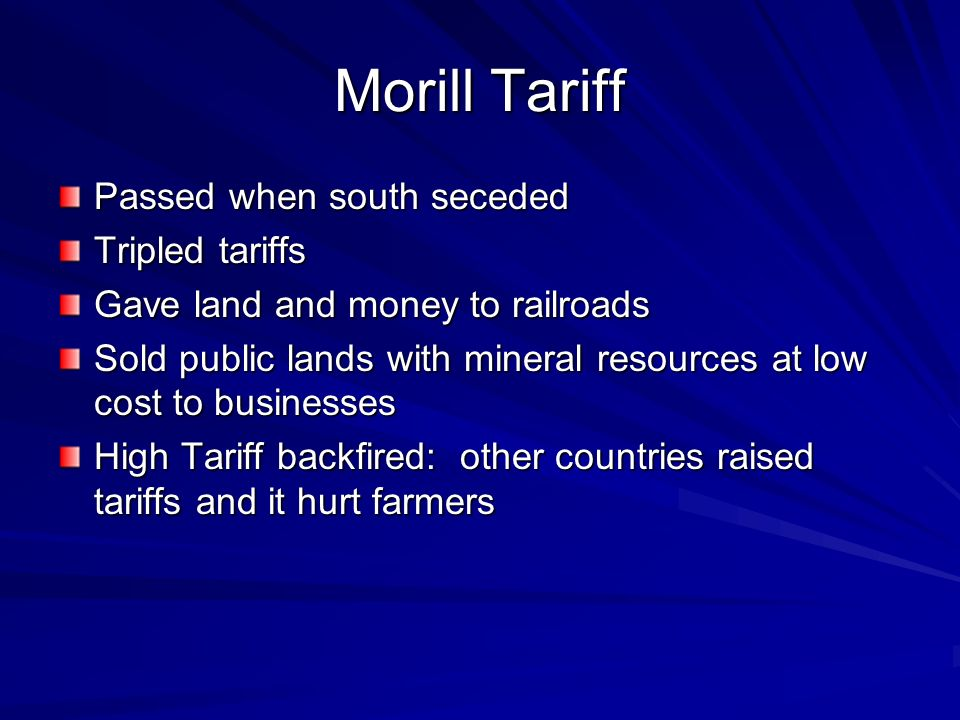 Morill Tariff Passed when south seceded Tripled tariffs