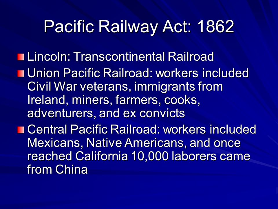 Pacific Railway Act: 1862 Lincoln: Transcontinental Railroad