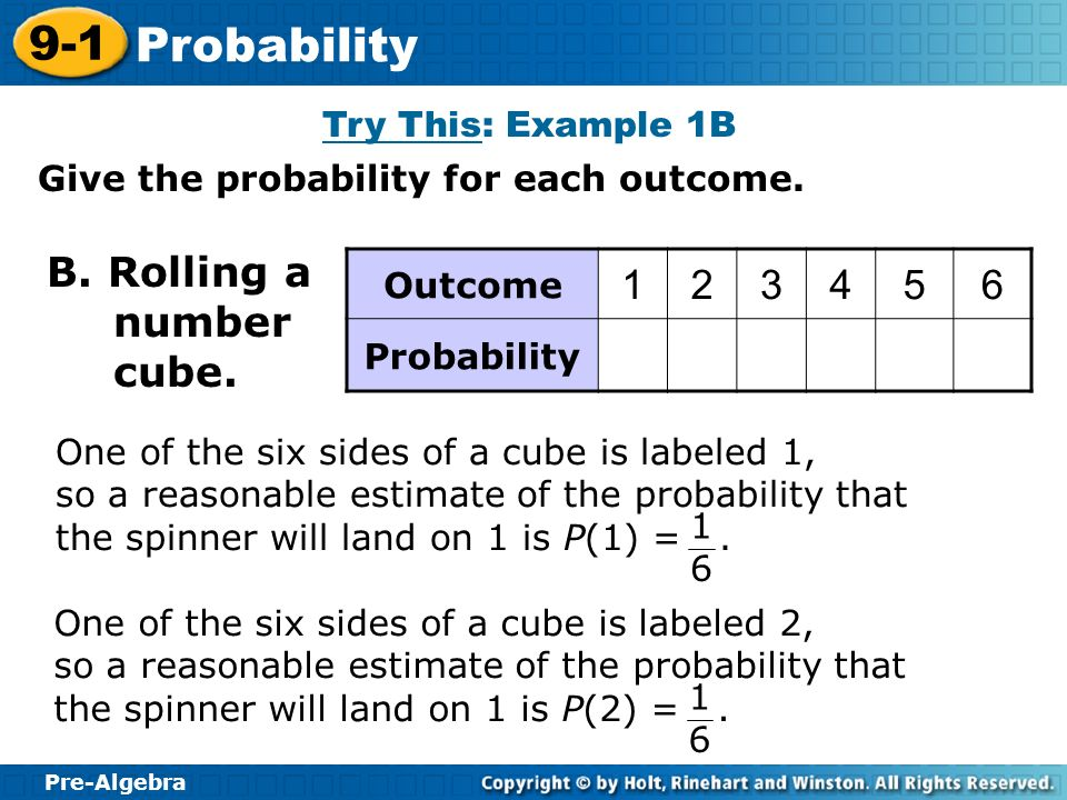 B. Rolling a number cube. 1 2 3 4 5 6 Try This: Example 1B Outcome