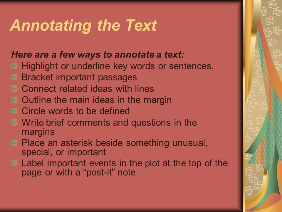 Annotating the Text Here are a few ways to annotate a text: