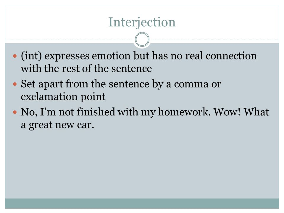 Interjection (int) expresses emotion but has no real connection with the rest of the sentence.