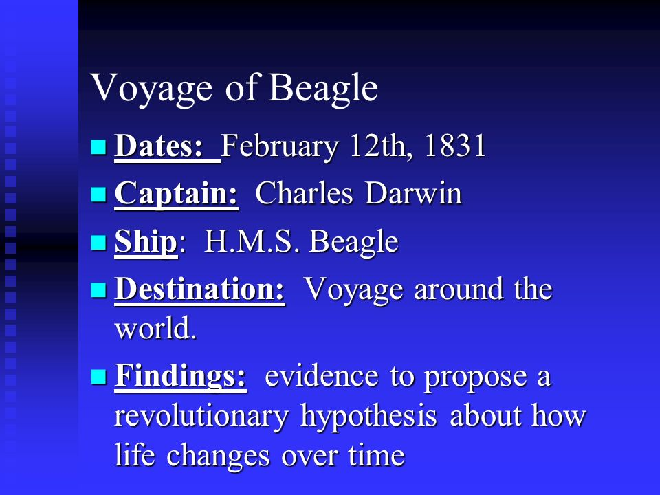 Voyage of Beagle Dates: February 12th, 1831 Captain: Charles Darwin