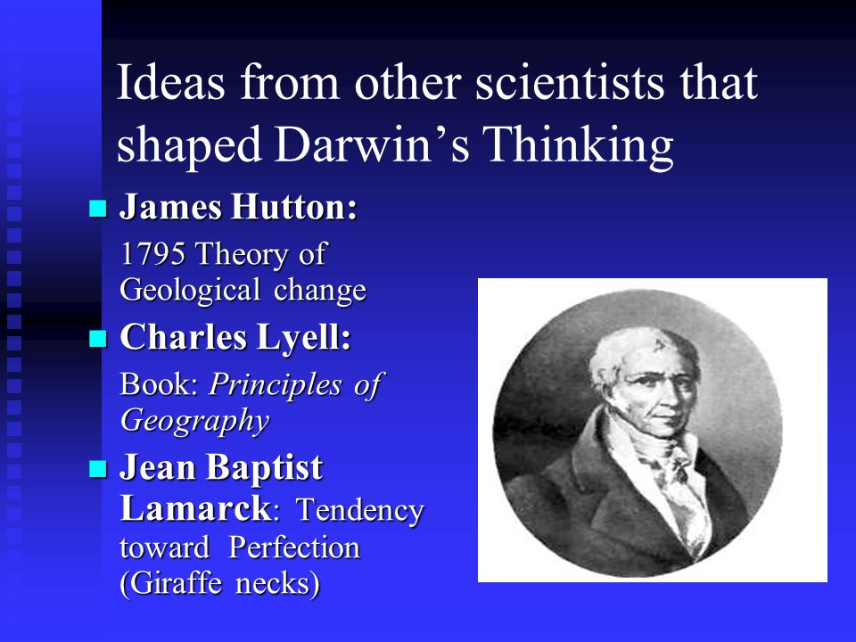 Ideas from other scientists that shaped Darwin's Thinking
