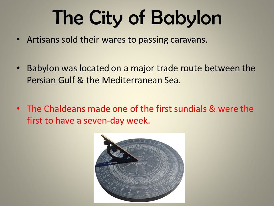 The City of Babylon Artisans sold their wares to passing caravans.