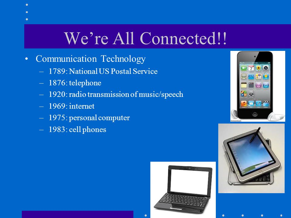 We're All Connected!! Communication Technology
