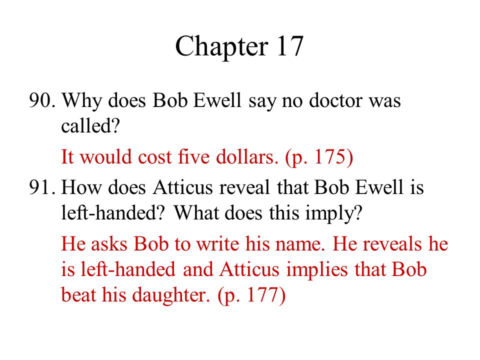 Chapter 17 90. Why does Bob Ewell say no doctor was called
