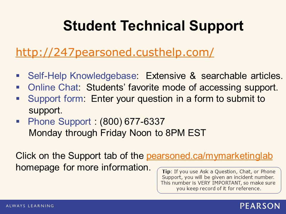 For more information and a link to Student Support visit us at pearsoned.ca/mymarketinglab