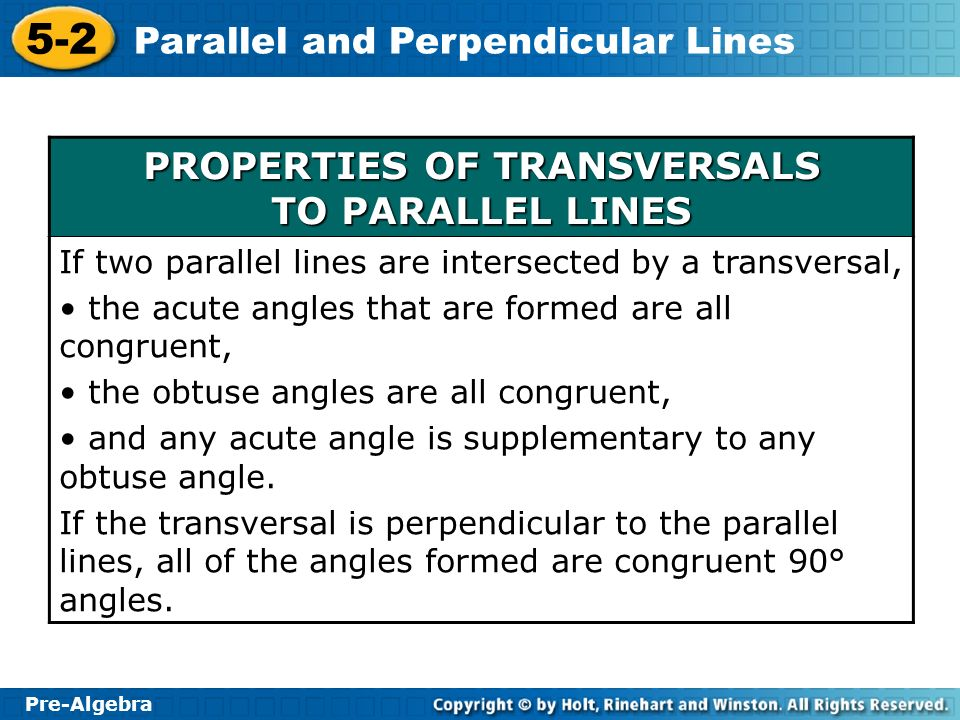 PROPERTIES OF TRANSVERSALS TO PARALLEL LINES