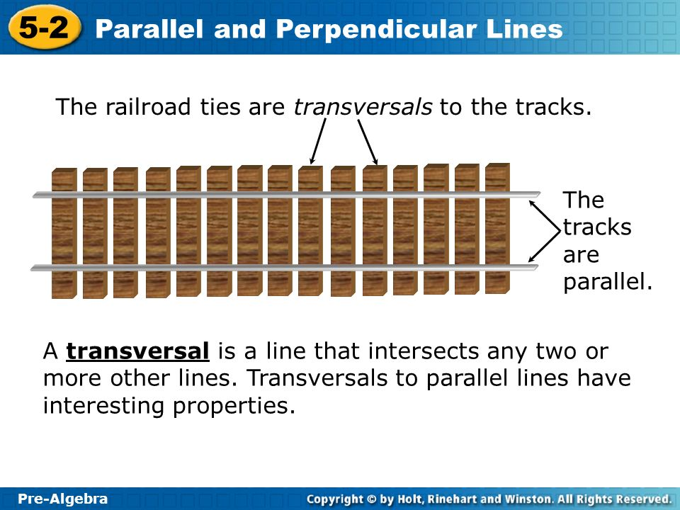 The railroad ties are transversals to the tracks.