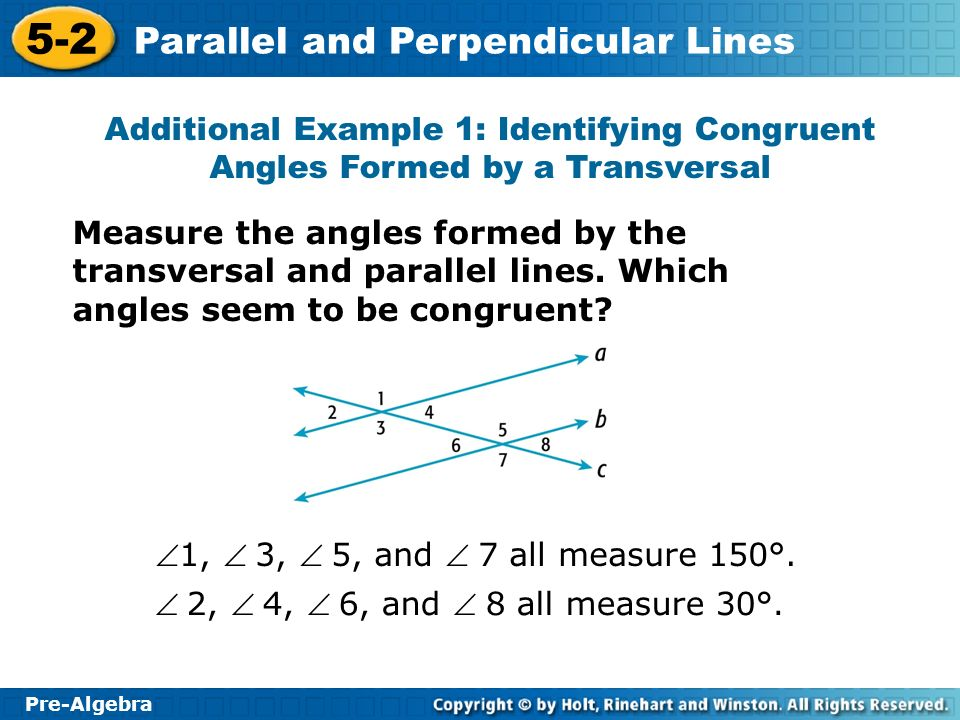 Additional Example 1: Identifying Congruent Angles Formed by a Transversal