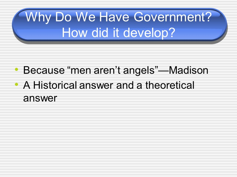 Why Do We Have Government How did it develop