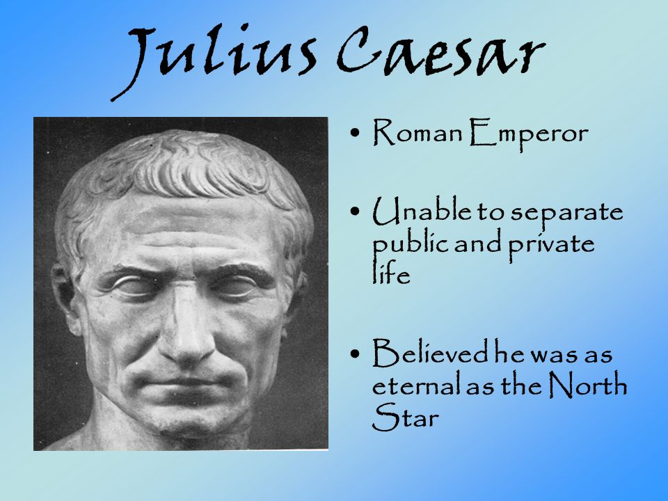 the character of julius caesar in william Identify the major characters in julius caesar and type their names into the different title boxes choose a character from the classical era tab to represent each of make a facebook page using storyboards that depict a modern day social media frenzy with the characters from julius caesar.