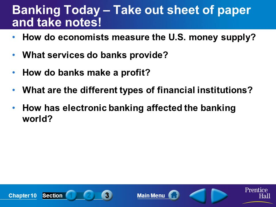 Banking Today – Take out sheet of paper and take notes!