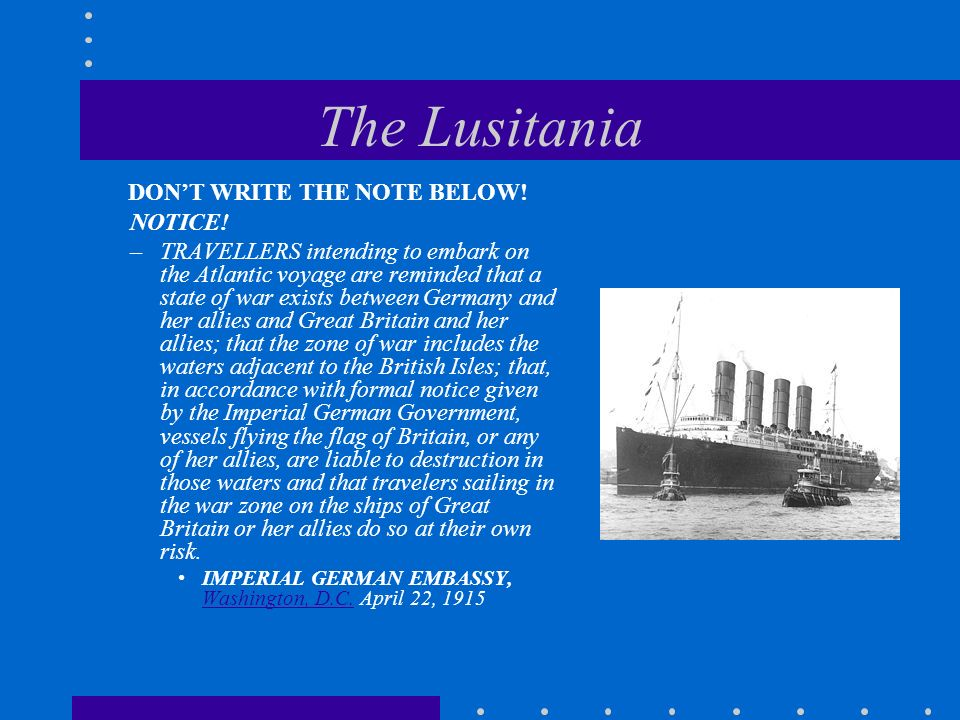 The Lusitania DON'T WRITE THE NOTE BELOW! NOTICE!