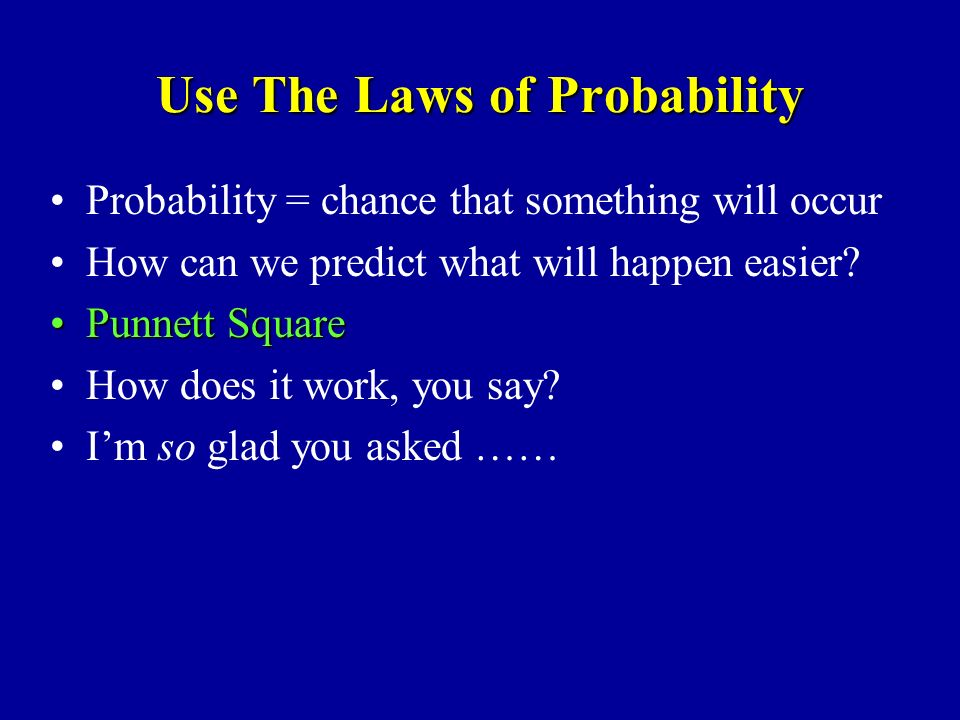 Use The Laws of Probability