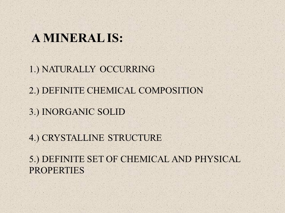 A MINERAL IS: 1.) NATURALLY OCCURRING