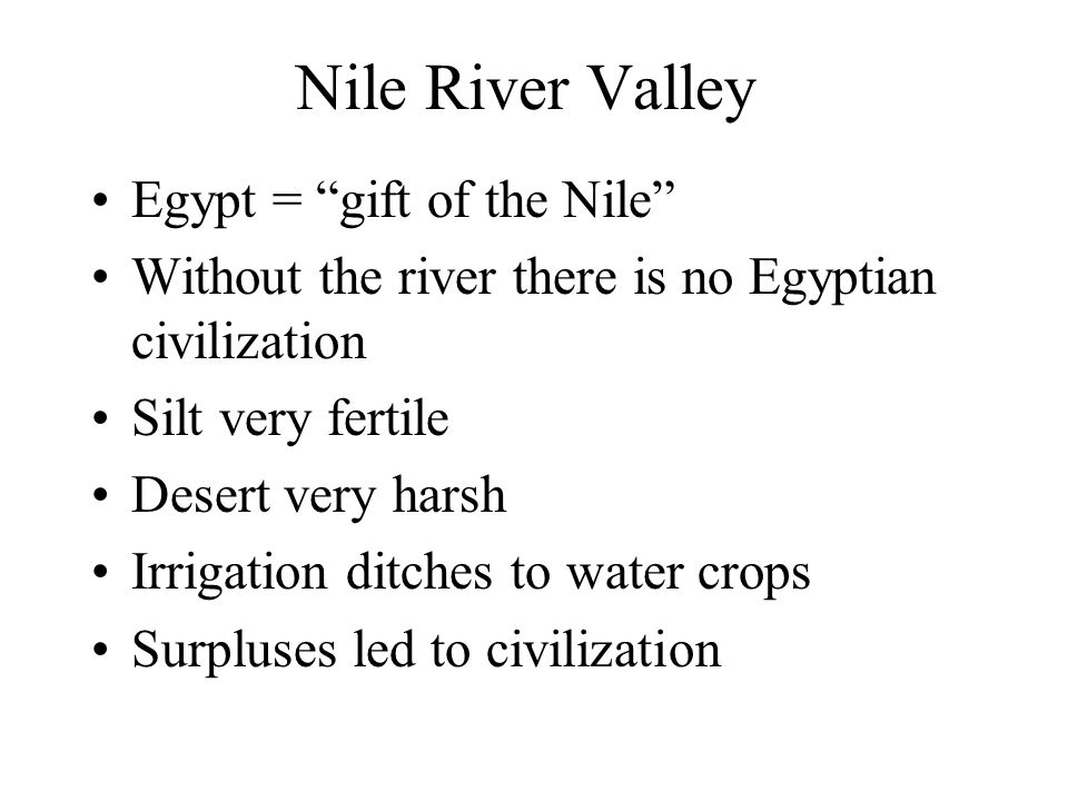 Nile River Valley Egypt = gift of the Nile