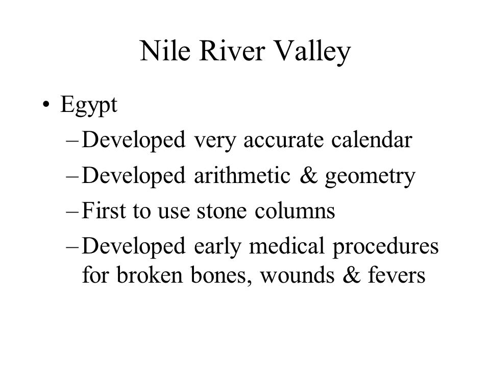 Nile River Valley Egypt Developed very accurate calendar