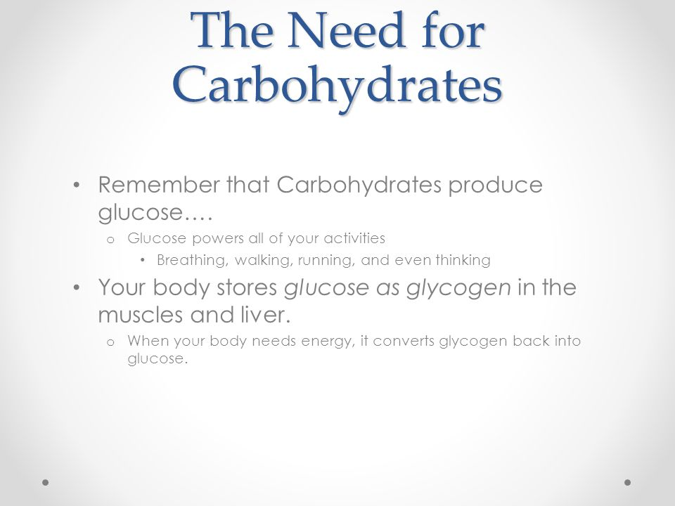The Need for Carbohydrates