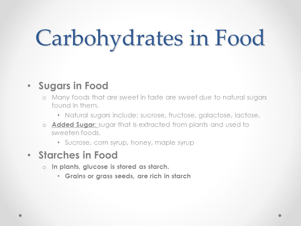 Carbohydrates in Food Sugars in Food Starches in Food