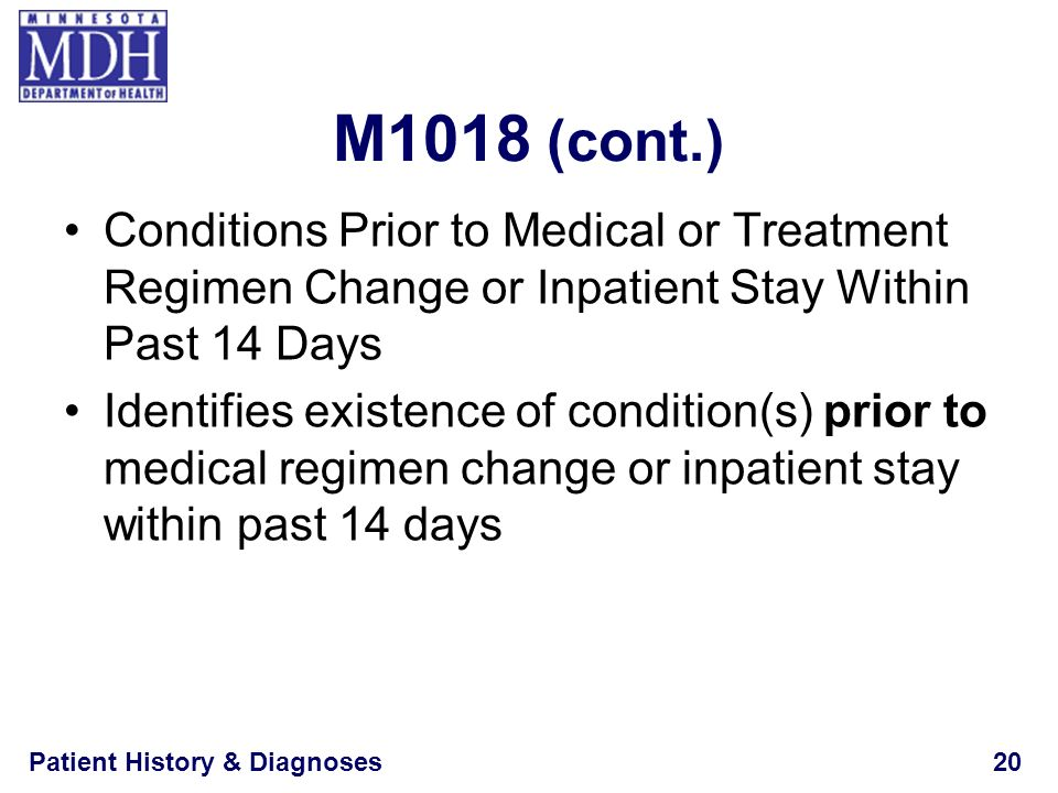 M1018 (cont.) Conditions Prior to Medical or Treatment Regimen Change or Inpatient Stay Within Past 14 Days.