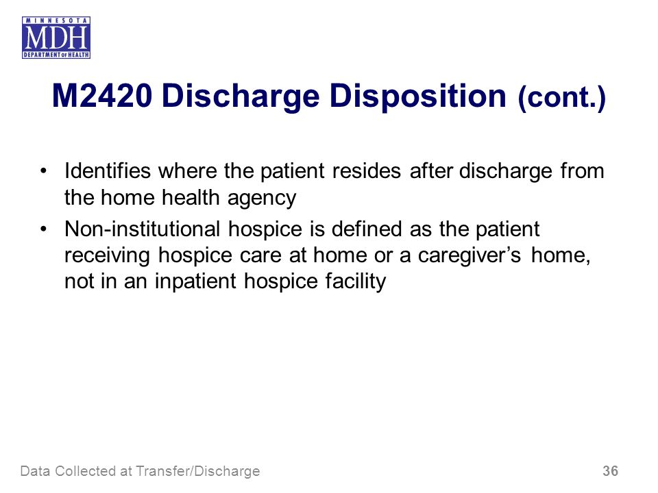 M2420 Discharge Disposition (cont.)