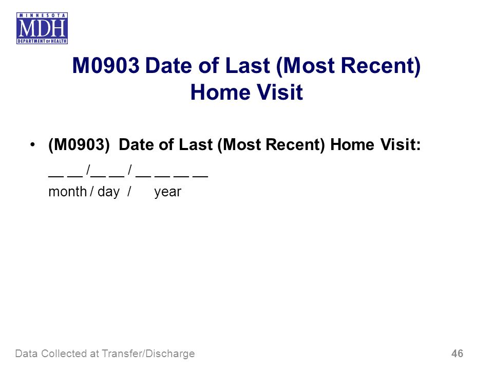 M0903 Date of Last (Most Recent) Home Visit