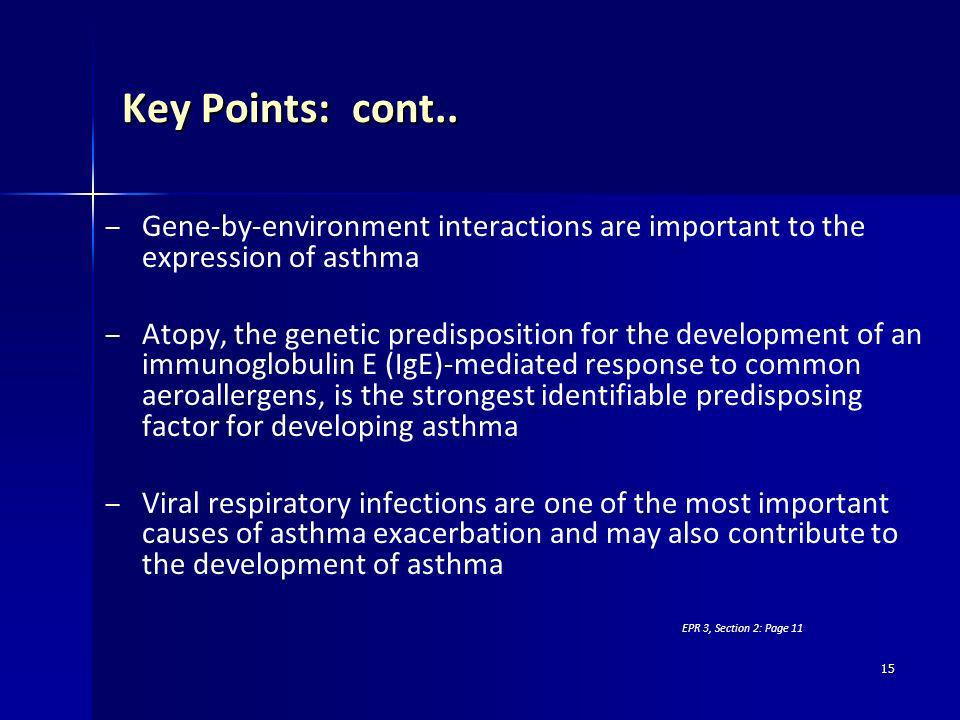 Key Points: cont.. Gene-by-environment interactions are important to the expression of asthma.