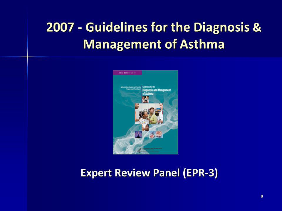 2007 - Guidelines for the Diagnosis & Management of Asthma
