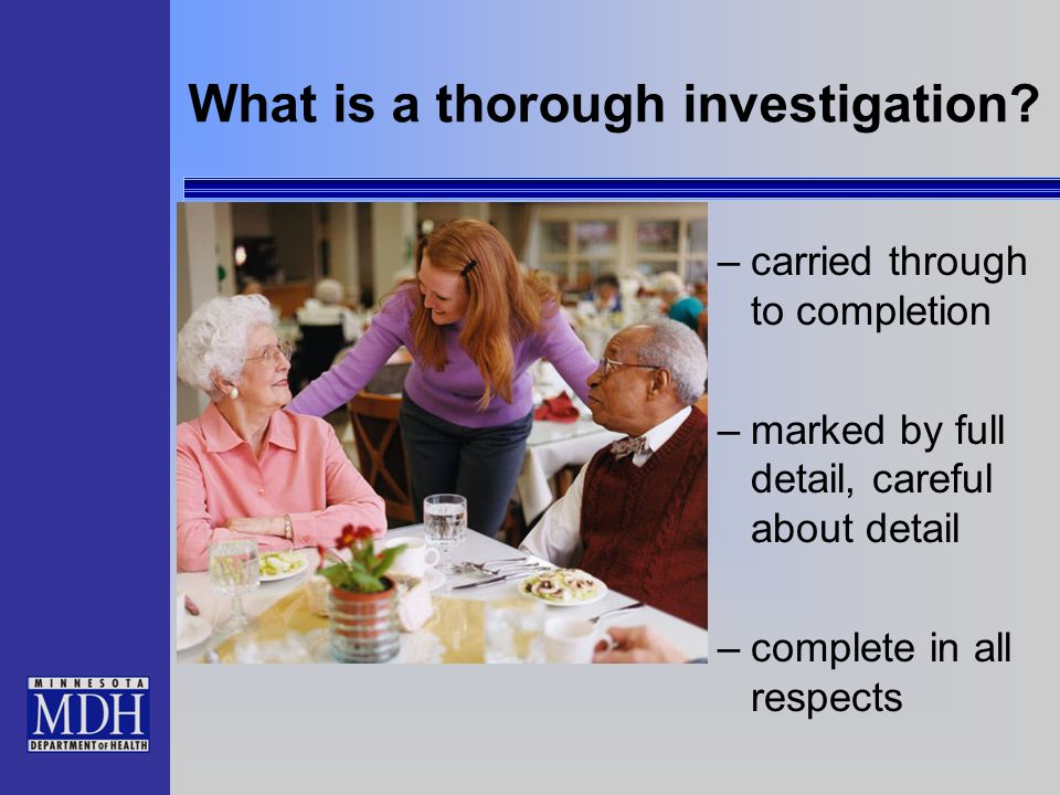 What is a thorough investigation