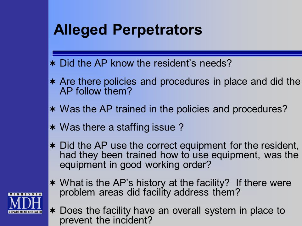 Alleged Perpetrators Did the AP know the resident's needs