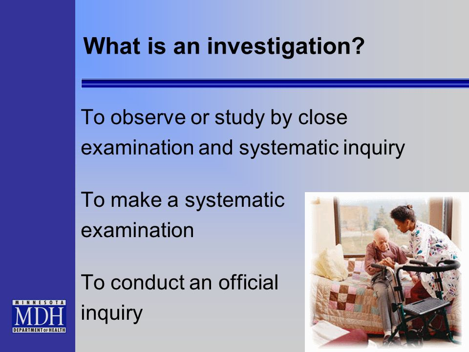 What is an investigation