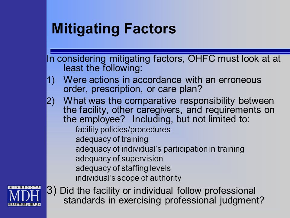 Mitigating Factors In considering mitigating factors, OHFC must look at at least the following: