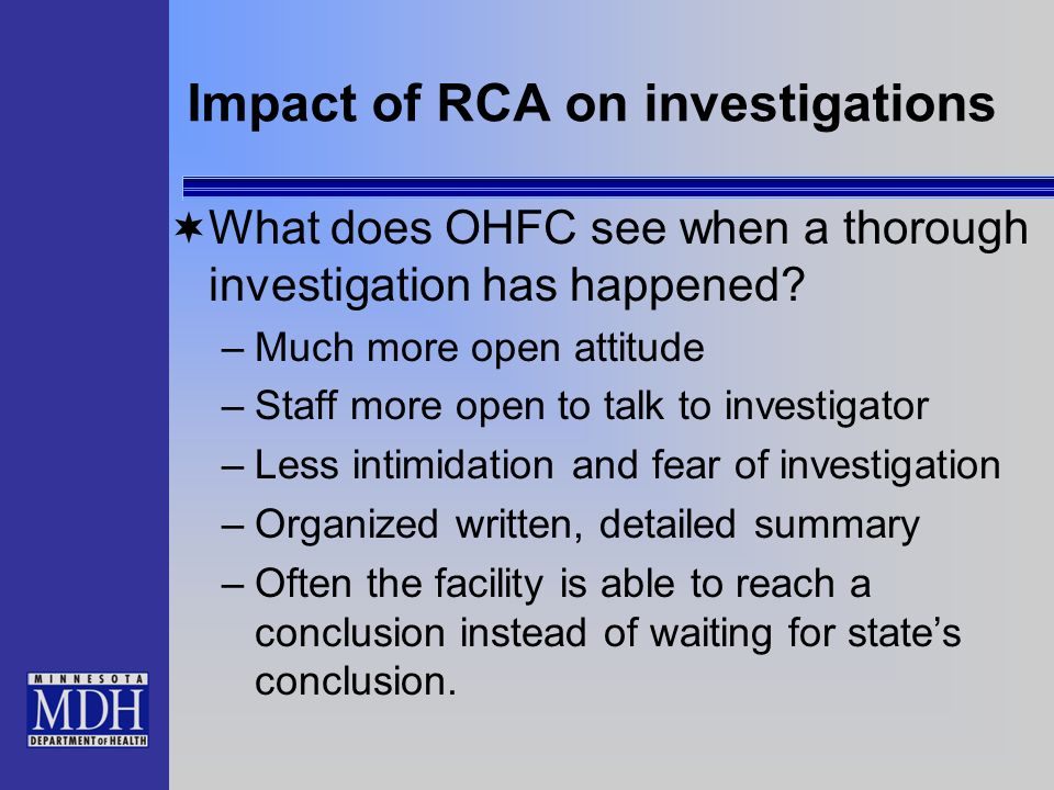 Impact of RCA on investigations