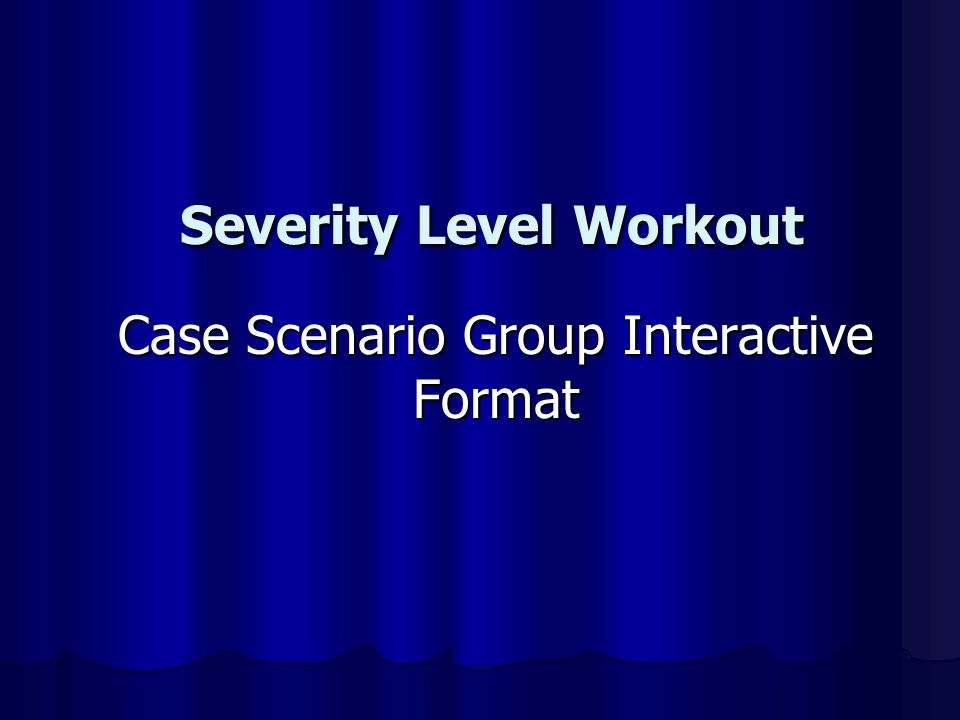Severity Level Workout