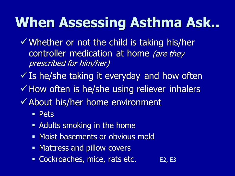 When Assessing Asthma Ask..