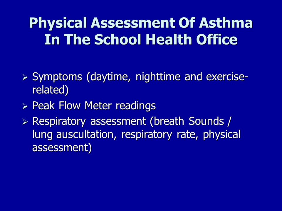Physical Assessment Of Asthma In The School Health Office