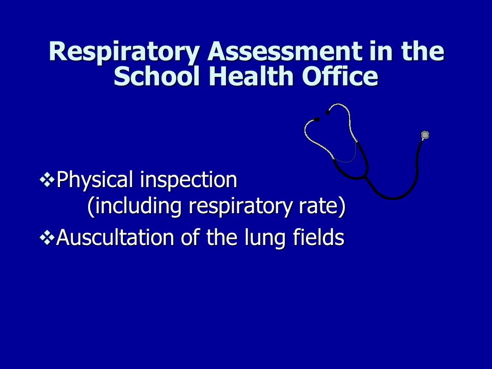 Respiratory Assessment in the School Health Office