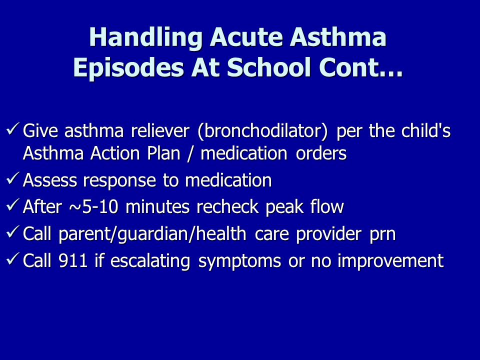 Handling Acute Asthma Episodes At School Cont…