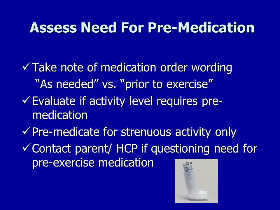 Assess Need For Pre-Medication