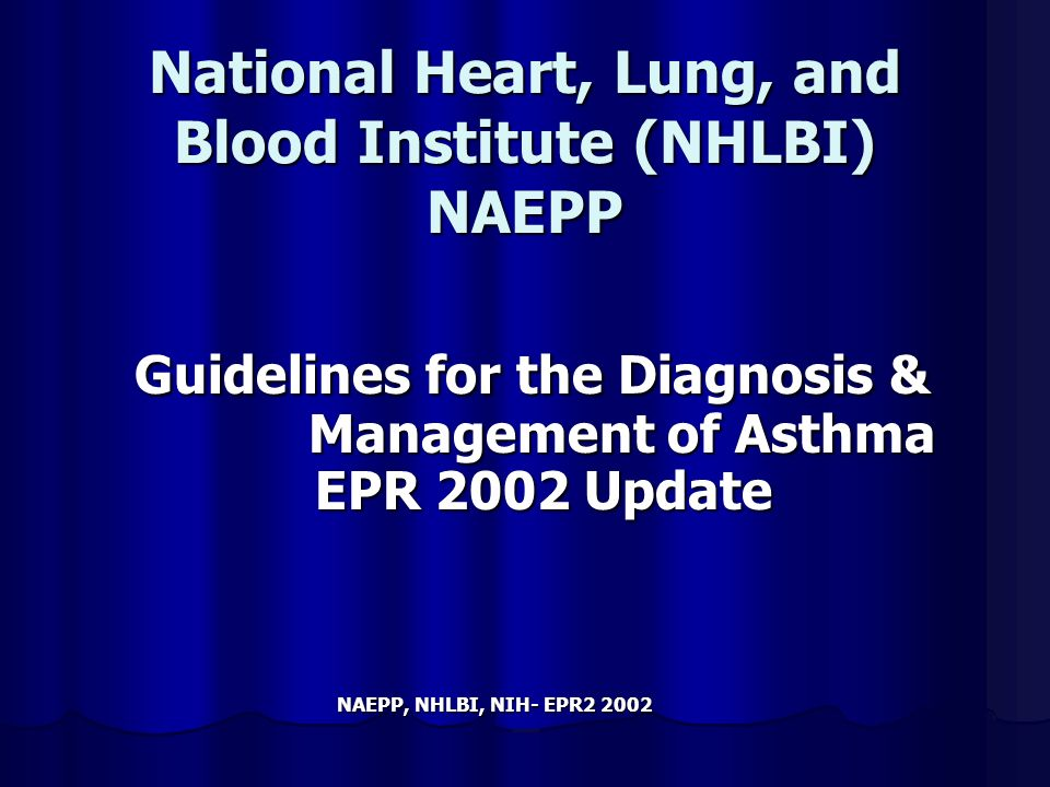 National Heart, Lung, and Blood Institute (NHLBI) NAEPP