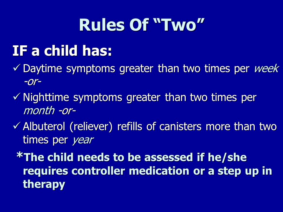 Rules Of Two IF a child has: