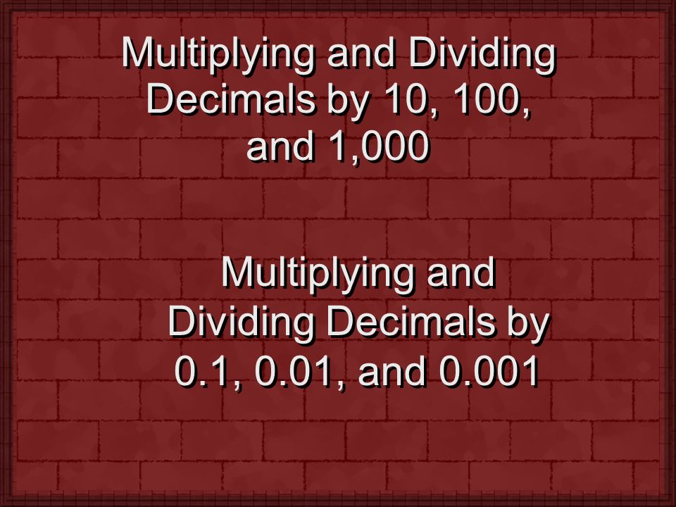 Multiplying and Dividing Decimals by 10, 100, and 1,000